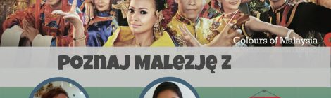 Poznaj Malezję w Górnych Grądach!!!